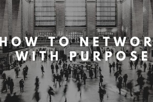 How to Network With Purpose
