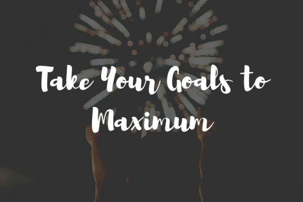 Take Your Goals to Maximum