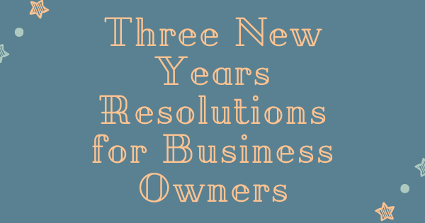 3 Business Owner Resolutions